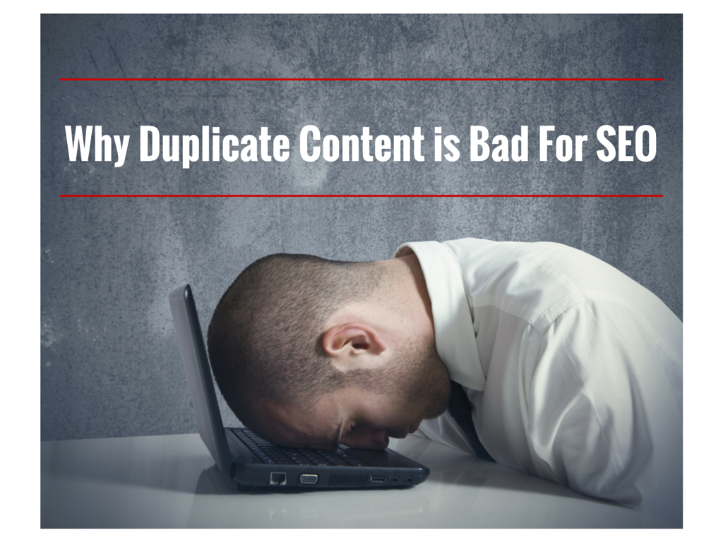 Why is duplicate content bad for SEO